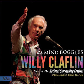 The Mind Boggles: Willy Claflin Live From the National Storytelling Festival